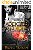 Addicted to You: A Twisted Urban Romance