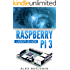 Raspberry Pi 3: 2016 User Guide