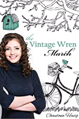 The Vintage Wren: March Kindle Edition
