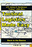Tactical Logistics Made Easy: Back to the Basics