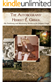 The Autobiography of Herbert E. Grings: His Testimony and Missionary Service in the Belgian Congo