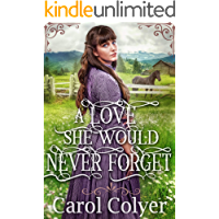 A Love She Would Never Forget: A Historical Western Romance Book
