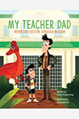 My Teacher Dad - Wednesday Edition: Dinosaur Museum Hardcover