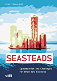 Seasteads: Opportunities and Challenges for Small New Societies