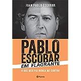 Pablo Escobar em flagrante: O que meu pai nunca me contou