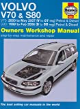 Volvo V70 and S80 Petrol and Diesel Service and Repair Manual: 1998 to 2007