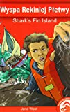 Shark's Fin Island (Full Flight English / Polish Dual Language Books)