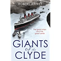 Giants of the Clyde: The Great Ships and the Great Yards