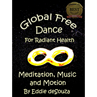 Global Free Dance for Radiant Health: Meditation, Music and Motion. book cover