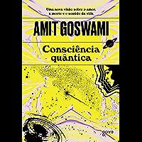 Consciência Quântica: Uma nova visão sobre amor, a morte e o sentido da vida