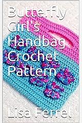 Butterfly Girl's Handbag Crochet Pattern Kindle Edition