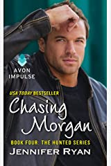Chasing Morgan: Book Four: The Hunted Series Kindle Edition