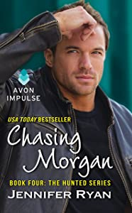 Chasing Morgan: Book Four: The Hunted Series