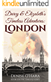 Darcy and Elizabeth's Timeless Adventures: London (Darcy and Elizabeth: Timeless Book 2)