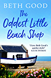 The Oddest Little Beach Shop: A gorgeous and romantic read perfect for your holidays (English Edition)