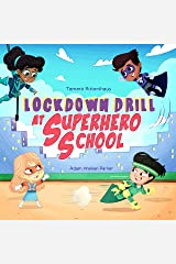 Lockdown Drill at Superhero School: Calmly prepare for a Lockdown Drill with Superhero Skills! Kindle Edition