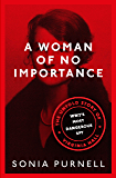 A Woman of No Importance: The Untold Story of WWII's Most Dangerous Spy, Virginia Hall