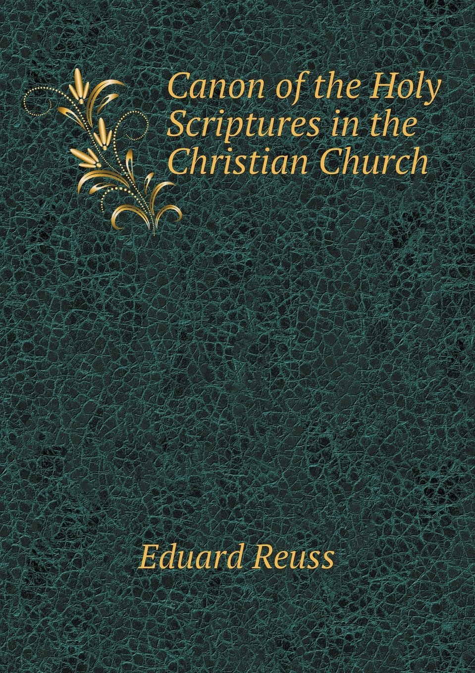 Canon of the Holy Scriptures in the Christian Church pdf epub