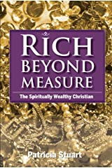 Rich Beyond Measure: The Spiritually Wealthy Christian Kindle Edition