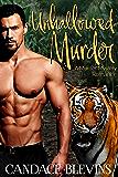 Unhallowed Murder: A Murder-Mystery Romance (Chattanooga Supernaturals Book 8)