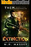 Extinction: Undead Apocalypse (THEM Paranormal Zombie Apocalypse Series Book 5)