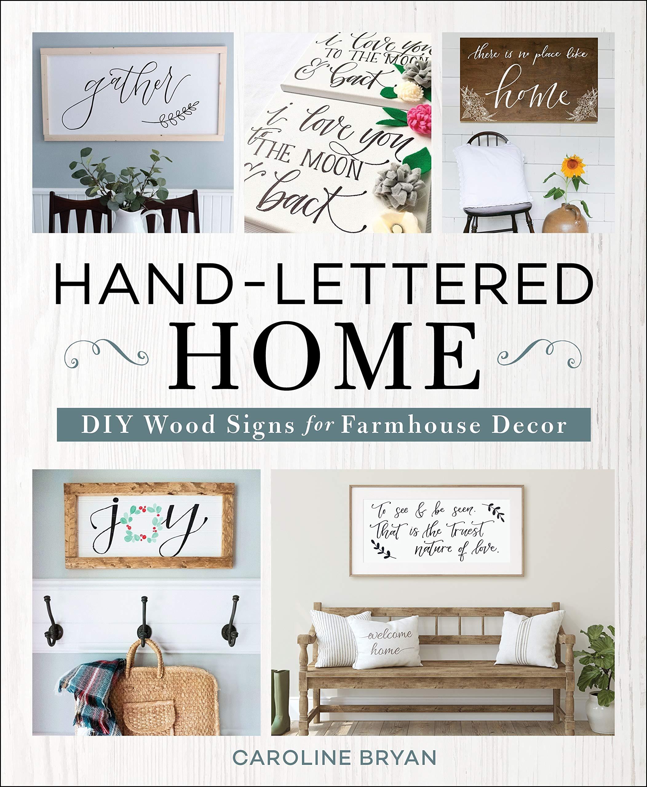 Hand Lettered Home Diy Wood Signs For Farmhouse Decor Bryan Caroline 9781250270641 Amazon Com Books