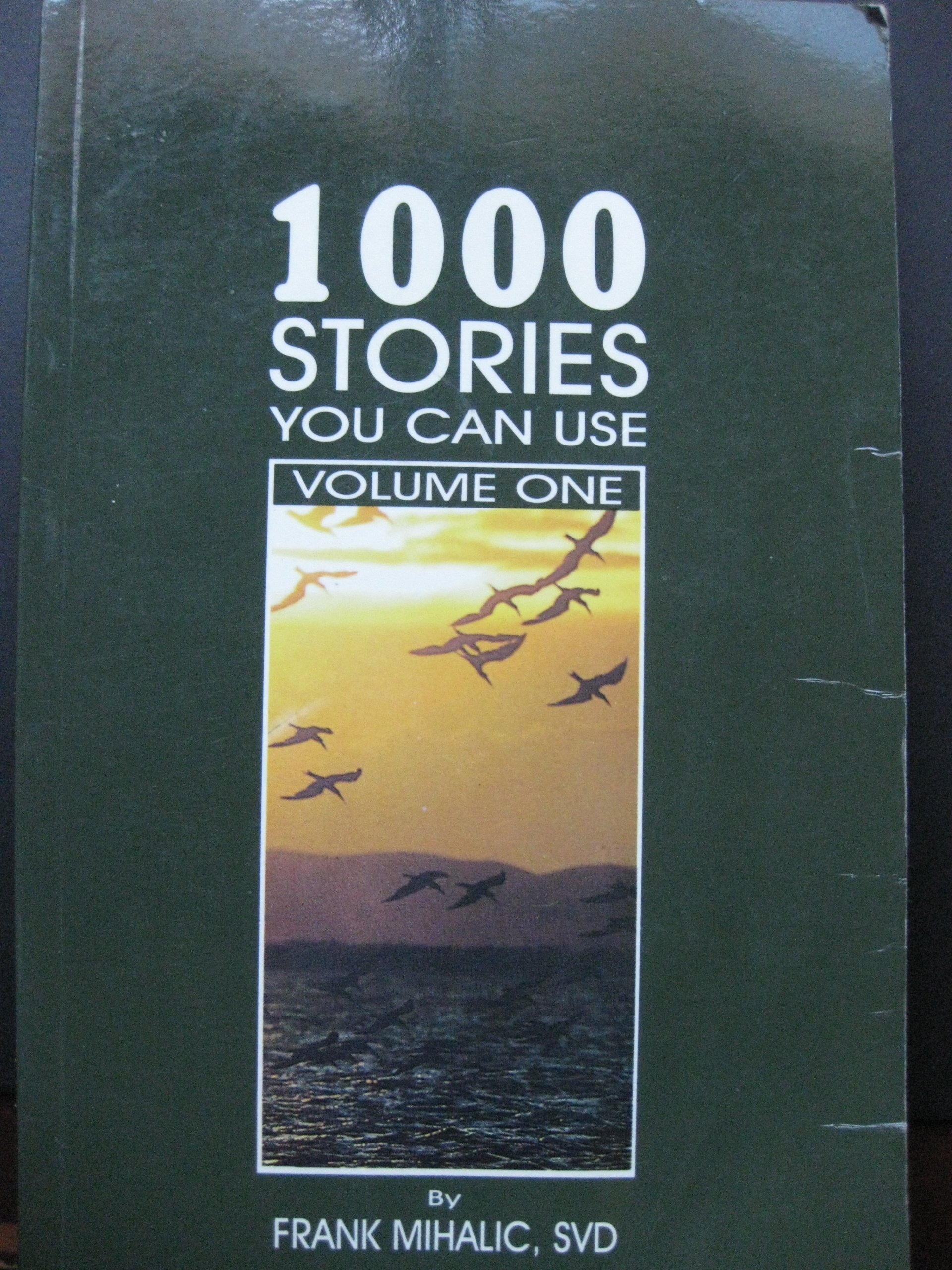 1000 Stories You Can Use (Volume One) (Volume One): SVD Frank Mihalic:  9789715100359: Amazon.com: Books