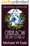 Clara Bow and the Staff of Aaron (The Clara Bow Adventures Book 2)