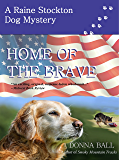 Home of the Brave (Raine Stockton Dog Mysteries Book 9)