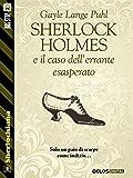 Sherlock Holmes e il caso dell'errante esasperato (Sherlockiana)