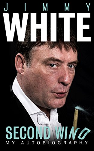 Jimmy White: Second Wind; My Autobiography