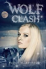 Wolf Clash (A New Dawn Novel Book 5) Kindle Edition