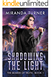 Shadowing the Light (The Bearer of Truth Book 1)
