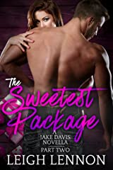 The Sweetest Package (A Jake Davis Novella Book 2) Kindle Edition