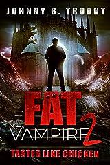 Fat Vampire 2: Tastes Like Chicken Kindle Edition