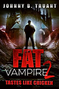 Fat Vampire 2: Tastes Like Chicken