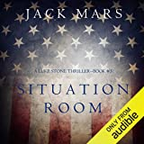 Situation Room: A Luke Stone Thriller, Book 3