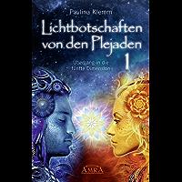 Lichtbotschaften von den Plejaden Band 1: Übergang in die fünfte Dimension (German Edition)