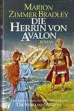 Die Herrin von Avalon : Roman.