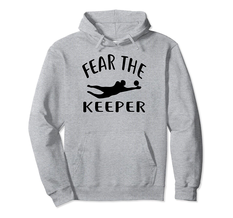 1d87996b4 Fear The Keeper T Shirt Soccer Goalie Shirt soccer Hoodie-Colonhue ...
