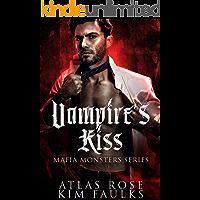Vampire's Kiss: A Dark Vampire Mafia Romance (Vampire Mafia Monsters Book 1)