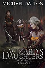 The Wizard's Daughters: Twin Magic: Book 1 Kindle Edition