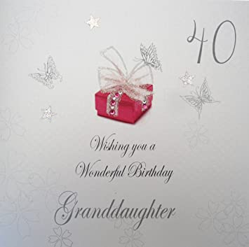 WHITE COTTON CARDS 40 Wishing You A Wonderful Handmade Birthday Card Granddaughter 40th Amazoncouk Kitchen Home