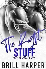The Right Stuff (Love in Brazen Bay Book 2) Kindle Edition