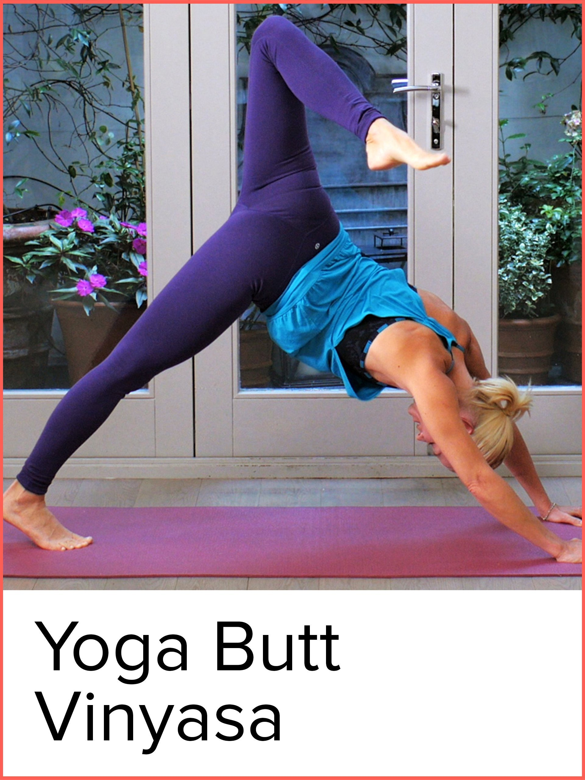 Watch Yoga Butt Vinyasa | Prime Video