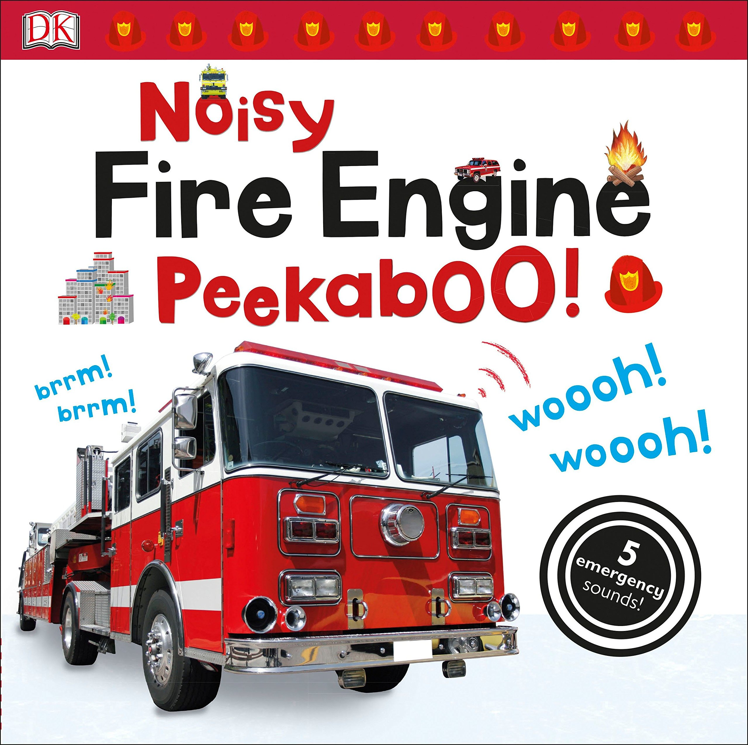 Noisy Fire Engine Peekaboo! by DK Children (Image #1)
