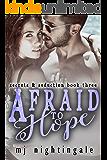 Afraid to Hope (Secrets & Seduction)