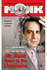 Mr. Monk Goes to the Firehouse Kindle Edition
