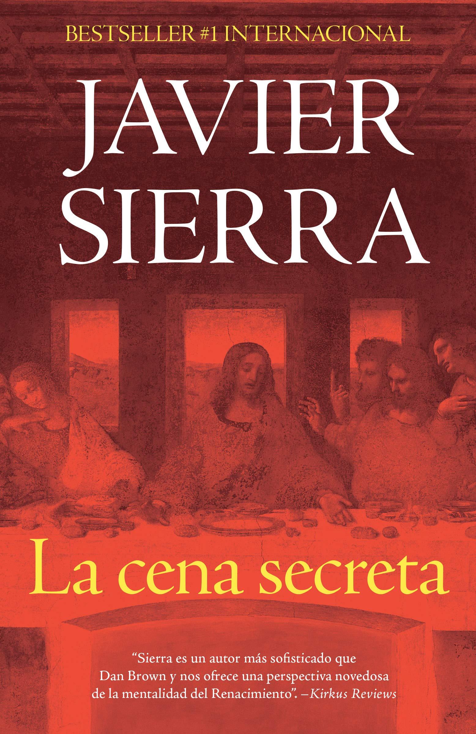 La Cena Secreta: Amazon.es: Sierra, Javier: Libros