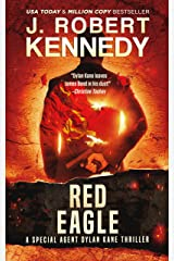 Red Eagle (Special Agent Dylan Kane Thrillers Book 10) Kindle Edition
